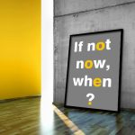 plakat If not now, when?