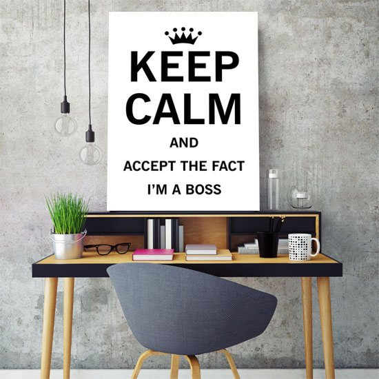 Plakat Keep Calm And Accep The Fact Im The Boss