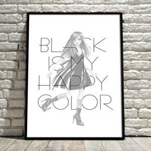 Black is my happy color - plakat na ścianę