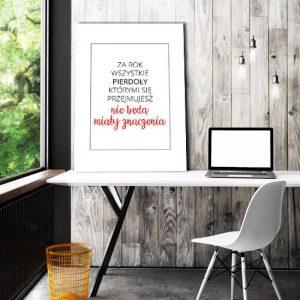 Czarno Biały Plakat Z Napisem Za Rok Wszystkie Pierdoły Którymi Się Przejmujesz