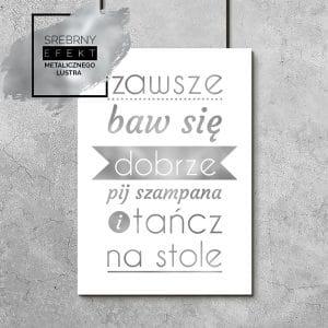 Srebrny plakat zawsze baw się dobrze