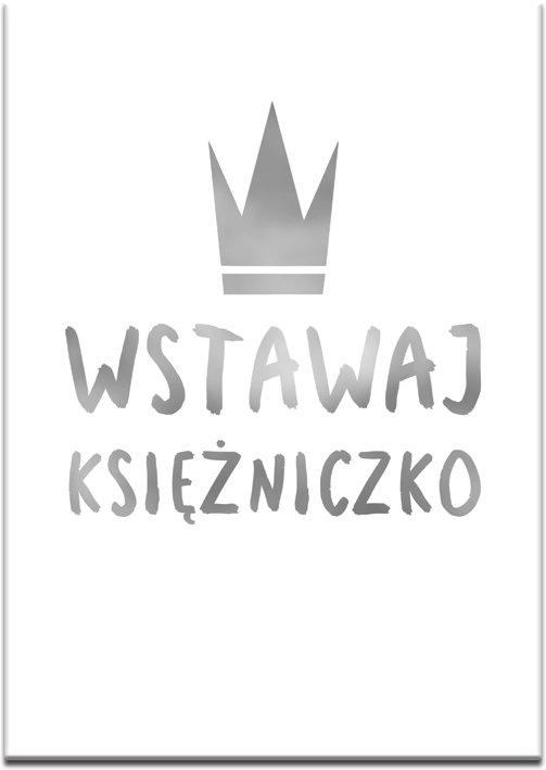 napis srebrny na plakacie wstawaj księżniczko