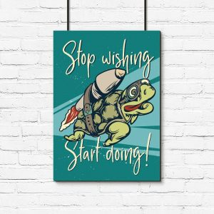 plakat turkusowy stop wishing start doing