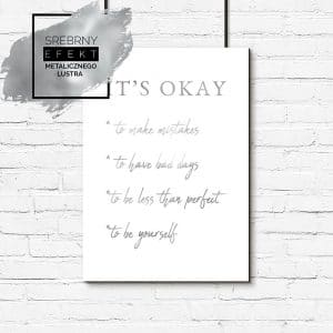 srebrny plakat z napisem its okay to make mistakes