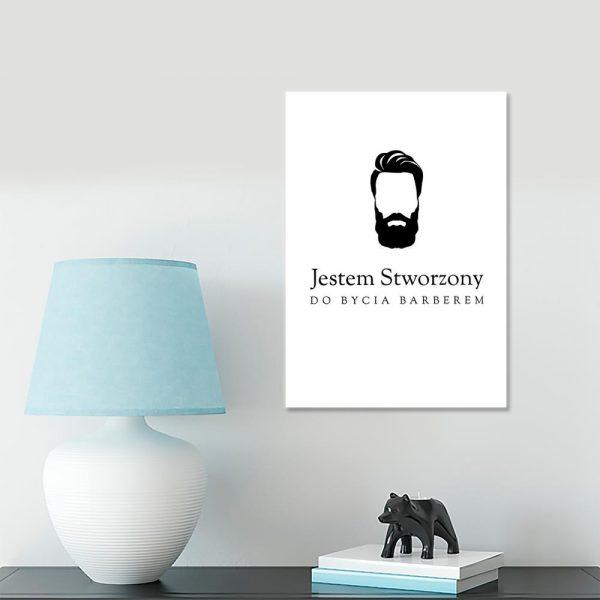 plakat do salonu barberskiego z napisem Jestem stworzony do bycia barberem