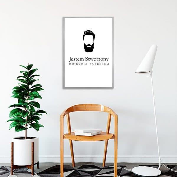 plakat z napisem Jestem stworzony do bycia barberem do salonu barberskiego
