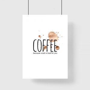 dekoracja z kawą i napisem coffee because crack is bad for you