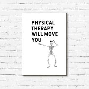 Obraz z napisem - Physical therapy will move you